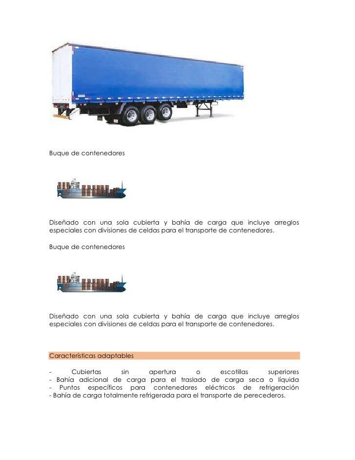 Buque de contenedoresDiseñado con una sola cubierta y bahía de carga que incluye arreglosespeciales con divisiones de celd...