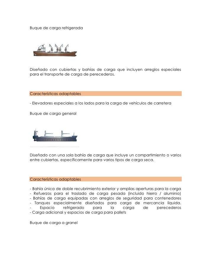 Buque de carga refrigeradaDiseñado con cubiertas y bahías de carga que incluyen arreglos especialespara el transporte de c...