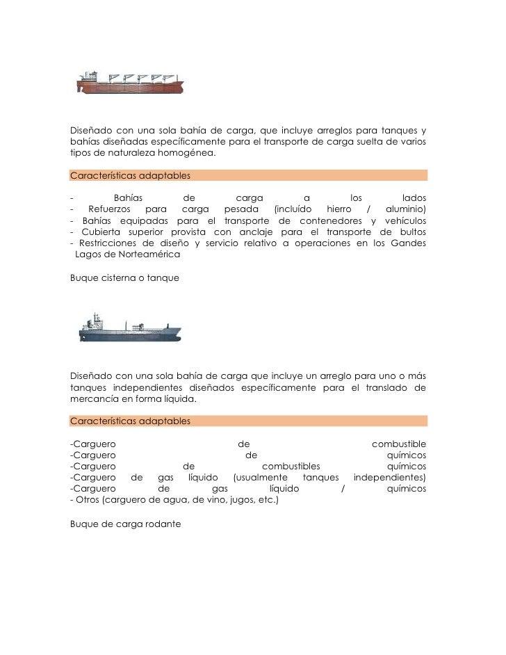 Diseñado con una sola bahía de carga, que incluye arreglos para tanques ybahías diseñadas específicamente para el transpor...