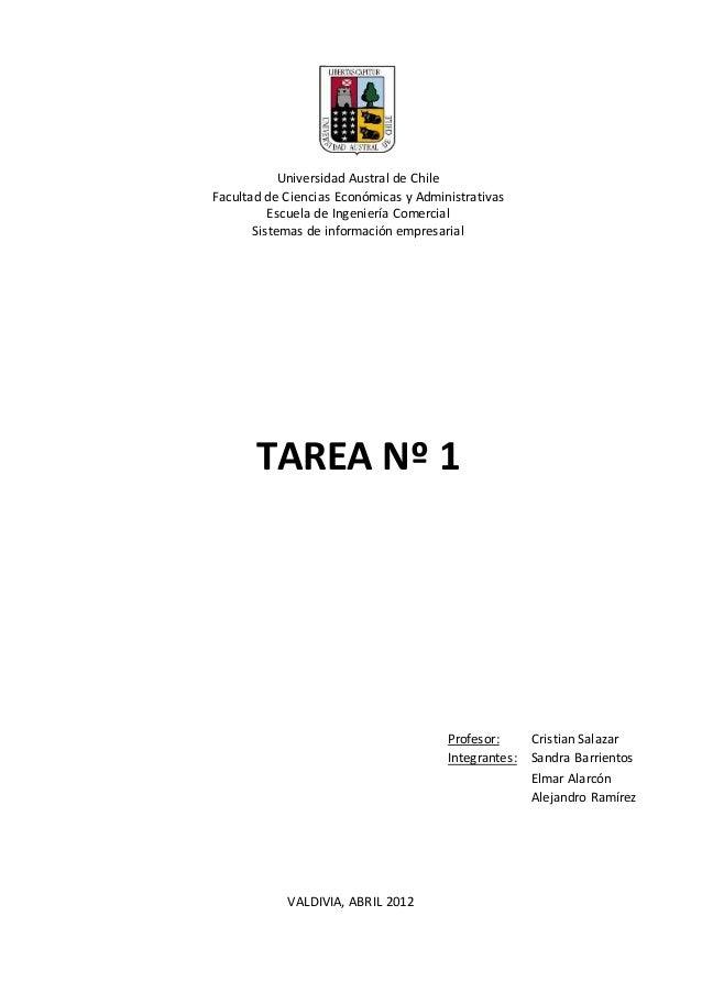 TAREA Nº 1 Profesor: Cristian Salazar Integrantes: Sandra Barrientos Elmar Alarcón Alejandro Ramírez Universidad Austral d...