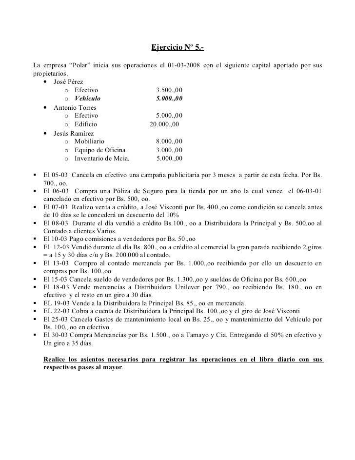 """Ejercicio Nº 5.-  La empresa """"Polar"""" inicia sus operaciones el 01-03-2008 con el siguiente capital aportado por sus propie..."""