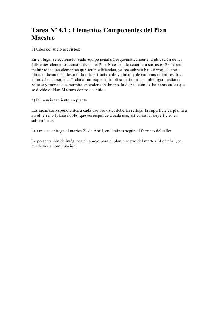 Tarea Nº 4.1 : Elementos Componentes del Plan Maestro 1) Usos del suelo previstos:  En e l lugar seleccionado, cada equipo...