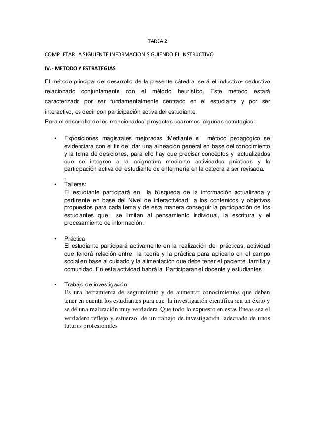 TAREA 2 COMPLETAR LA SIGUIENTE INFORMACION SIGUIENDO EL INSTRUCTIVO IV.- METODO Y ESTRATEGIAS El método principal del desa...