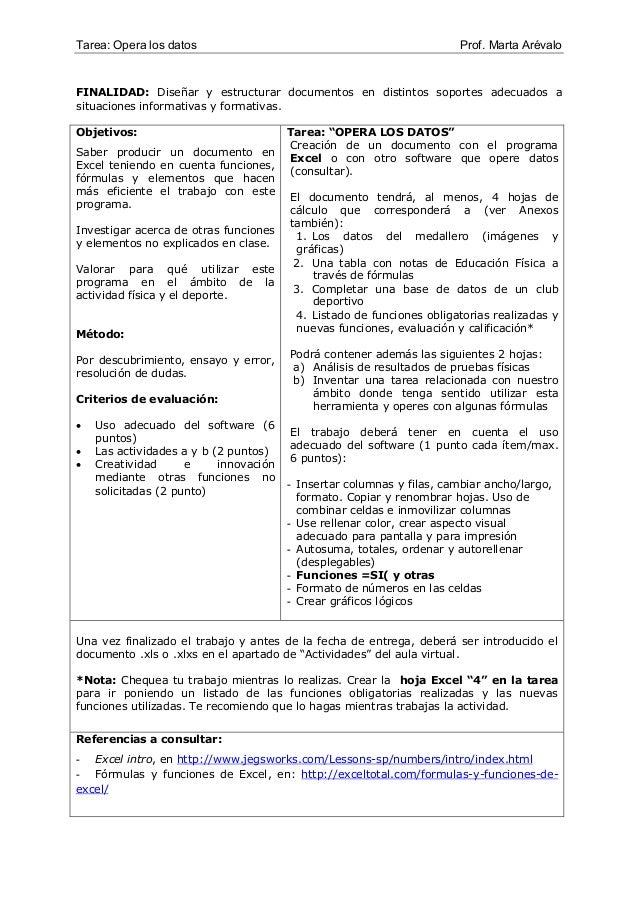 Tarea: Opera los datos  Prof. Marta Arévalo  FINALIDAD: Diseñar y estructurar documentos en distintos soportes adecuados a...