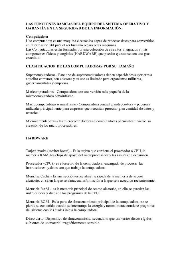 LAS FUNCIONES BASICAS DEL EQUIPO DEL SISTEMA OPERATIVO YGARANTÌA EN LA SEGURIDAD DE LA INFORMACIÒN.ComputadoraUna computad...