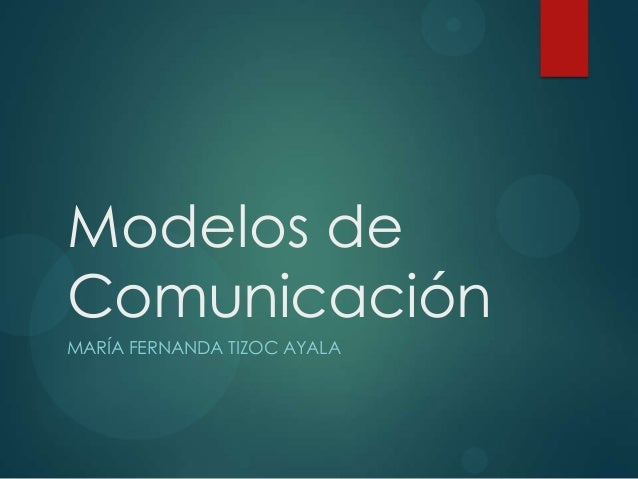 Modelos de Comunicación MARÍA FERNANDA TIZOC AYALA