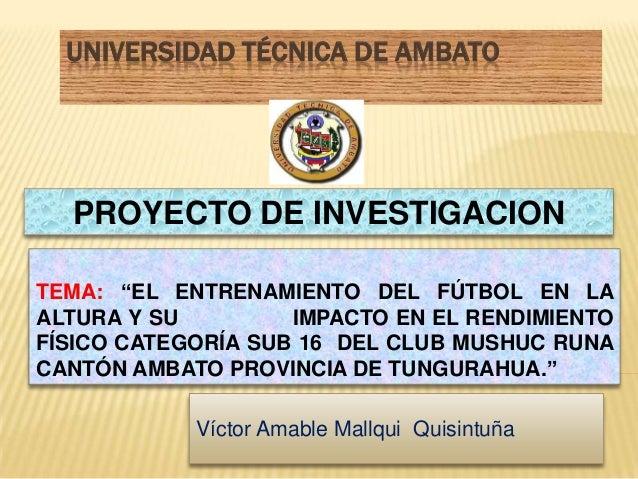 """UNIVERSIDAD TÉCNICA DE AMBATO TEMA: """"EL ENTRENAMIENTO DEL FÚTBOL EN LA ALTURA Y SU IMPACTO EN EL RENDIMIENTO FÍSICO CATEGO..."""