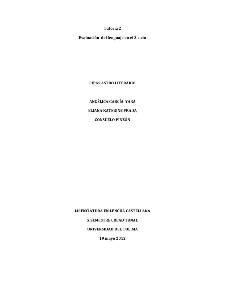 Tutoría 2 Evaluación del lenguaje en el 3 ciclo      CIPAS ASTRO LITERARIO      ANGÉLICA GARCÍA YARA      ELIANA KATERINE ...
