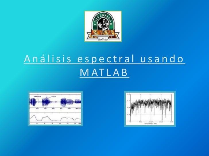 Análisis espectral usando MATLAB<br />