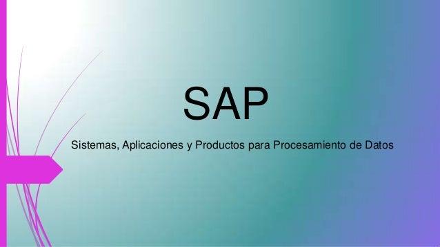 SAP Sistemas, Aplicaciones y Productos para Procesamiento de Datos
