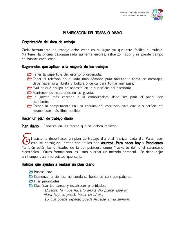 ADMINISTRACIÓN DE OFICINAS Y RELACIONES HUMANAS  PLANIFICACIÓN DEL TRABAJO DIARIO Organización del área de trabajo Cada he...