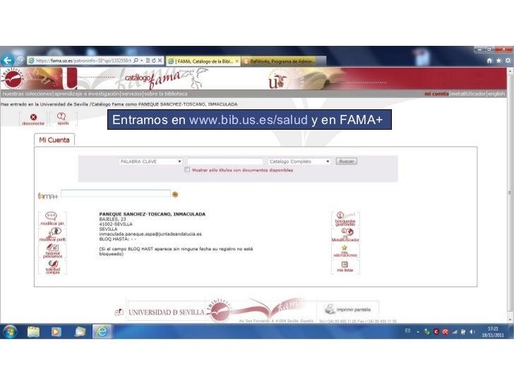 <ul>Entramos en  www.bib.us.es/salud  y en FAMA+  </ul>