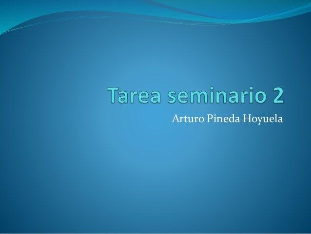 Arturo Pineda Hoyuela