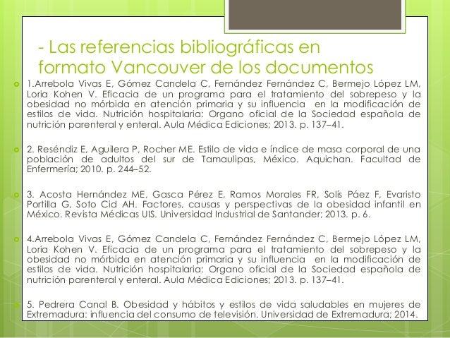- Las referencias bibliográficas en formato Vancouver de los documentos  1.Arrebola Vivas E, Gómez Candela C, Fernández F...