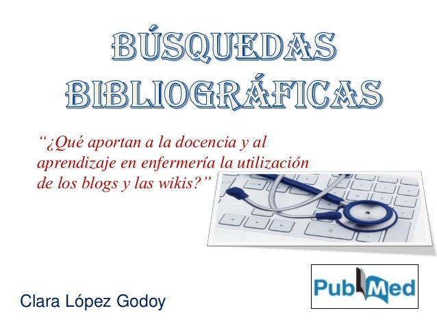"""Clara López Godoy """"¿Qué aportan a la docencia y al aprendizaje en enfermería la utilización de los blogs y las wikis?"""""""