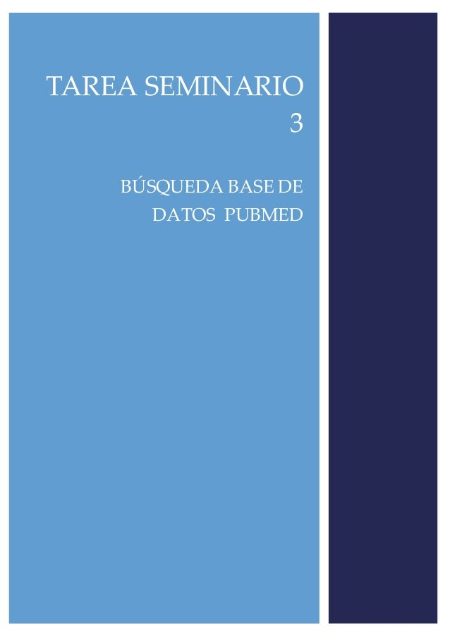 TAREA SEMINARIO 3 BÚSQUEDA BASE DE DATOS PUBMED