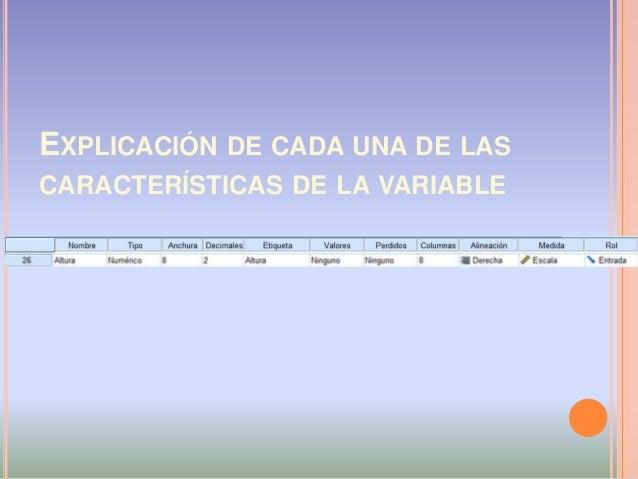 EXPLICACIÓN DE CADA UNA DE LAS CARACTERÍSTICAS DE LA VARIABLE