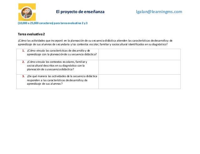El proyecto de enseñanza lgalan@learningms.com (10,000 a 25,000 caracteres) para tarea evaluativa 2 y 3 Tarea evaluativa2 ...