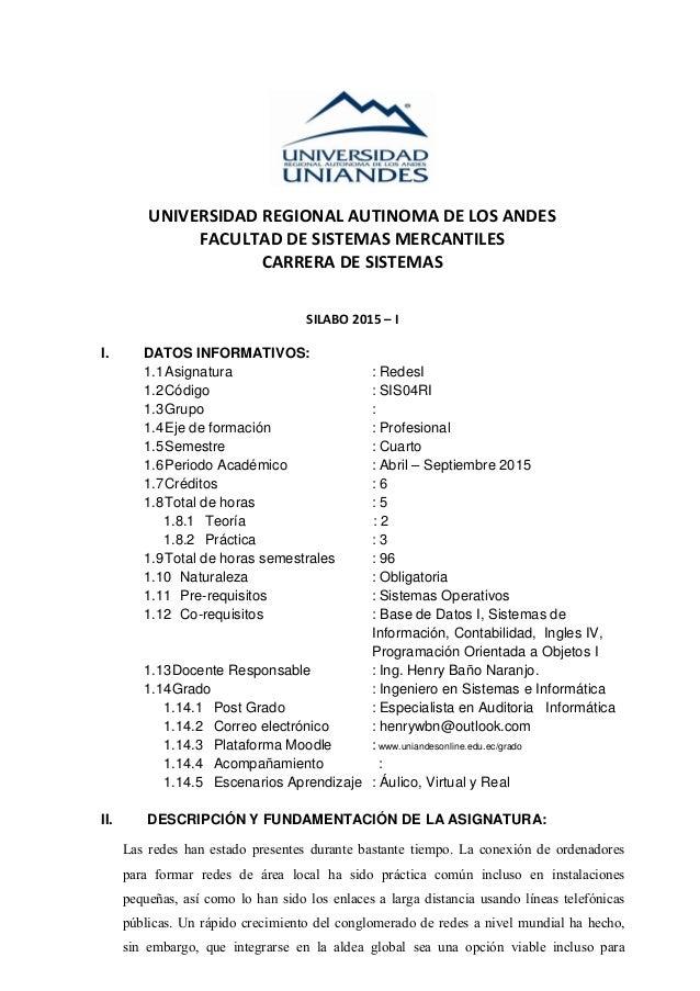 UNIVERSIDAD REGIONAL AUTINOMA DE LOS ANDES FACULTAD DE SISTEMAS MERCANTILES CARRERA DE SISTEMAS SILABO 2015 – I I. DATOS I...