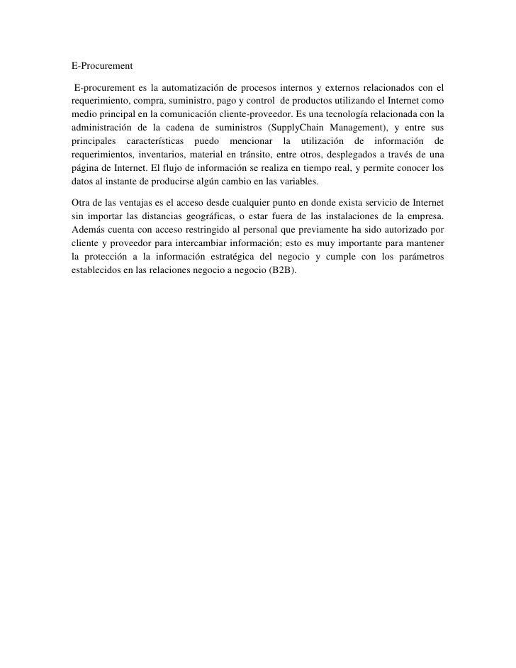 E-Procurement E-procurement es la automatización de procesos internos y externos relacionados con elrequerimiento, compra,...