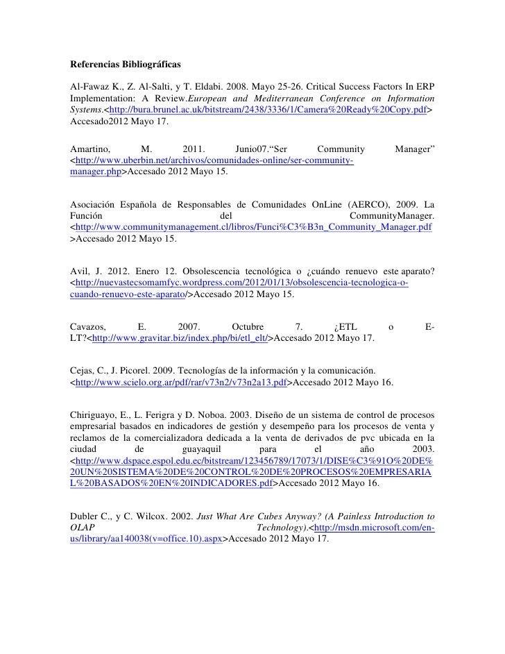 Referencias BibliográficasAl-Fawaz K., Z. Al-Salti, y T. Eldabi. 2008. Mayo 25-26. Critical Success Factors In ERPImplemen...