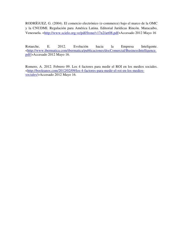 RODRÍGUEZ, G. (2004). El comercio electrónico (e-commerce) bajo el marco de la OMCy la CNUDMI. Regulación para América Lat...