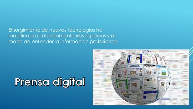 El surgimiento de nuevas tecnologías ha modificado profundamente «los espacios y el modo de entender la información profes...