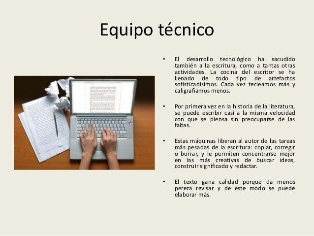 Equipo técnico • El desarrollo tecnológico ha sacudido también a la escritura, como a tantas otras actividades. La cocina ...