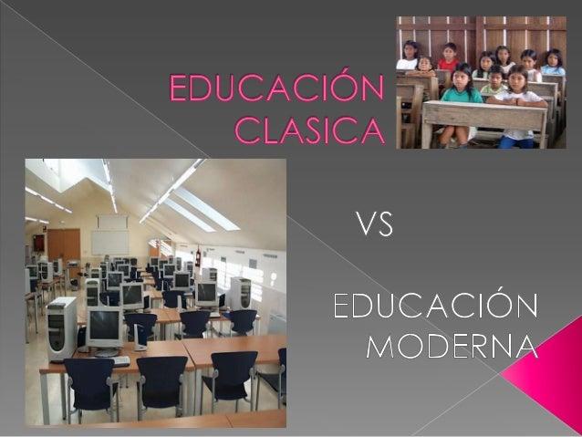 Una de las grandes características de laeducación clásica que hoy en día se puede veren las aulas son las pizarras en las ...