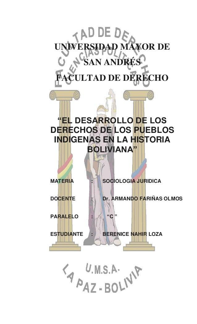 """UNIVERSIDAD MAYOR DE SAN ANDRÉS FACULTAD DE DERECHO """"EL DESARROLLO DE LOS DERECHOS DE LOS PUEBLOS INDIGENAS EN LA HISTORIA..."""