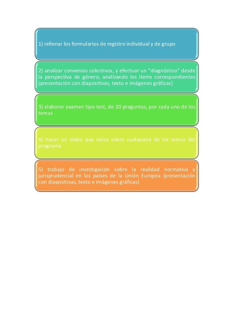 """1) rellenar los formularios de registro individual y de grupo2) analizar convenios colectivos, y efectuar un """"diagnóstico""""..."""