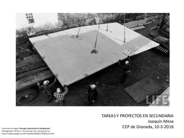 TAREAS Y PROYECTOS EN SECUNDARIA Joaquín Mesa CEP de Granada, 10-3-2016Fuente de la imagen: Garage Construction At Hempste...