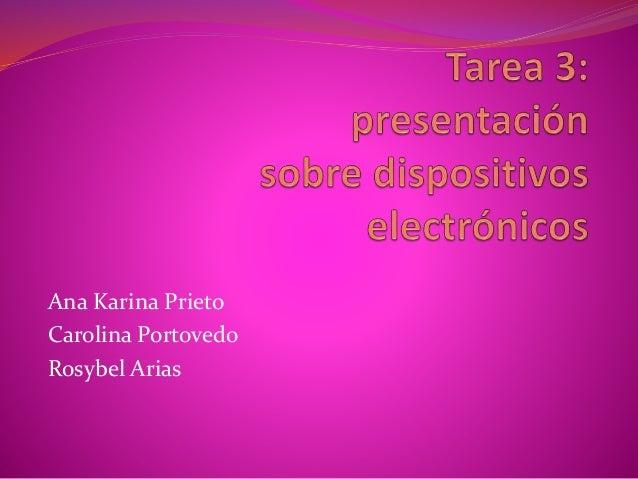 Ana Karina Prieto Carolina Portovedo Rosybel Arias