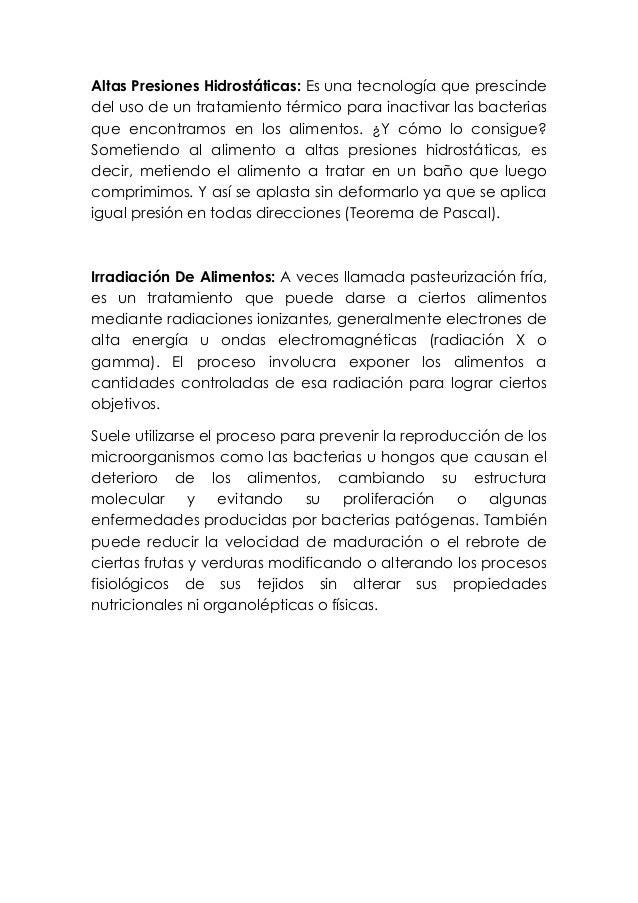 Altas Presiones Hidrostáticas: Es una tecnología que prescindedel uso de un tratamiento térmico para inactivar las bacteri...
