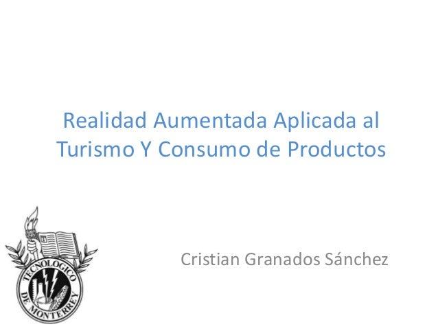 Realidad Aumentada Aplicada alTurismo Y Consumo de ProductosCristian Granados Sánchez