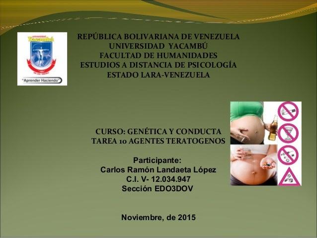 REPÚBLICA BOLIVARIANA DE VENEZUELA UNIVERSIDAD YACAMBÚ FACULTAD DE HUMANIDADES ESTUDIOS A DISTANCIA DE PSICOLOGÍA ESTADO L...