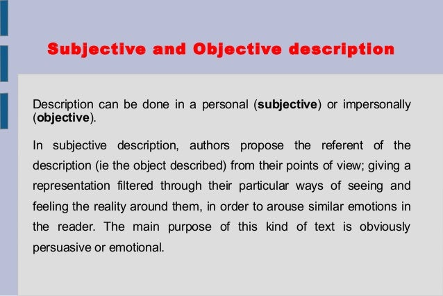 descriptive text structure and examples  subjective