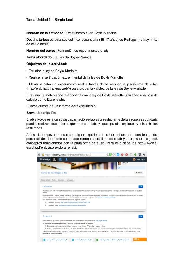 Tarea Unidad 3 – Sérgio Leal  Nombre de la actividad: Experimento e-lab Boyle-Mariotte Destinatarios: estudiantes del nive...