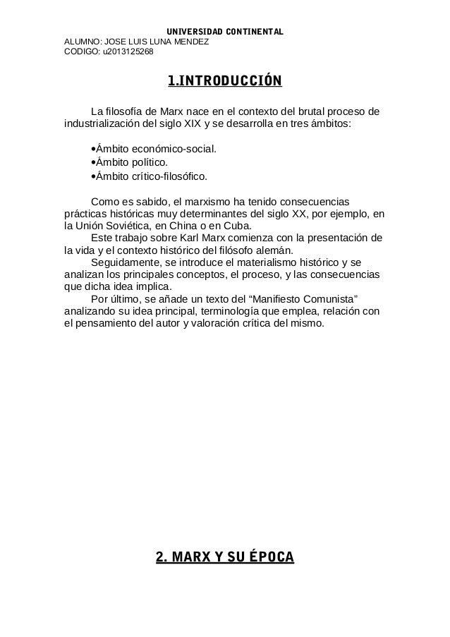UNIVERSIDAD CONTINENTAL ALUMNO: JOSE LUIS LUNA MENDEZ CODIGO: u2013125268 1.INTRODUCCIÓN La filosofía de Marx nace en el c...