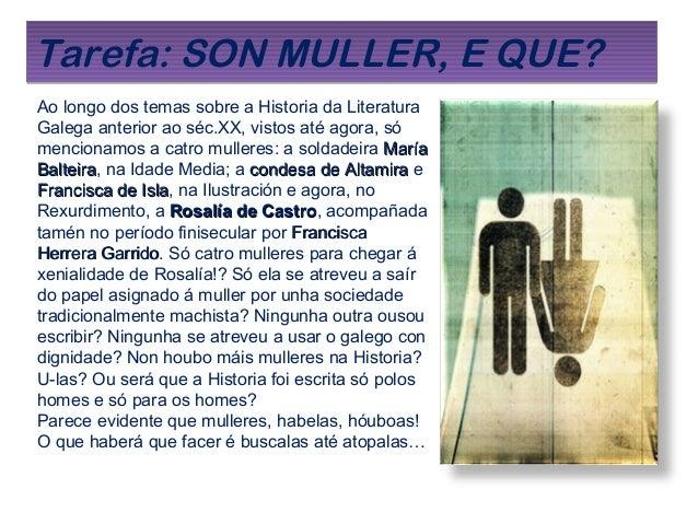 Tarefa: SON MULLER, E QUE?Tarefa: SON MULLER, E QUE? Ao longo dos temas sobre a Historia da Literatura Galega anterior ao ...