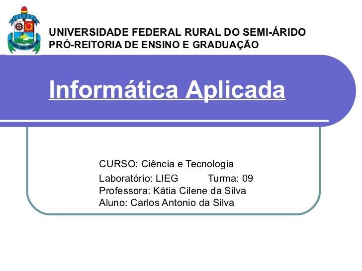 UNIVERSIDADE FEDERAL RURAL DO SEMI-ÁRIDO   PRÓ-REITORIA DE ENSINO E GRADUAÇÃO CURSO: Ciência e Tecnologia Laboratório: LIE...