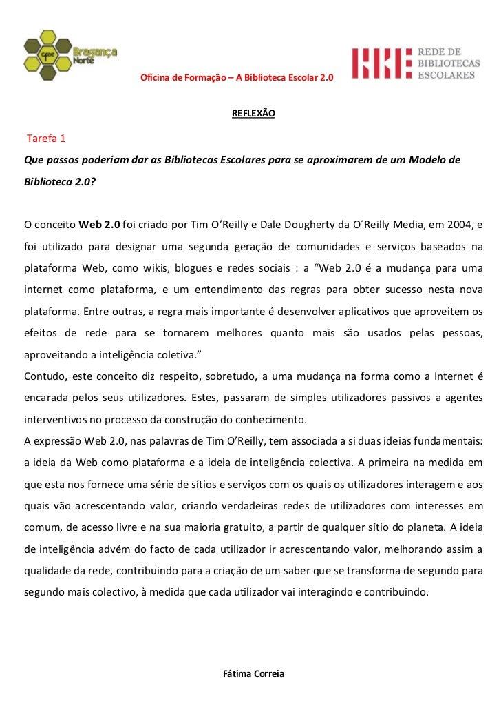 Oficina de Formação – A Biblioteca Escolar 2.0                                             REFLEXÃOTarefa 1Que passos pode...