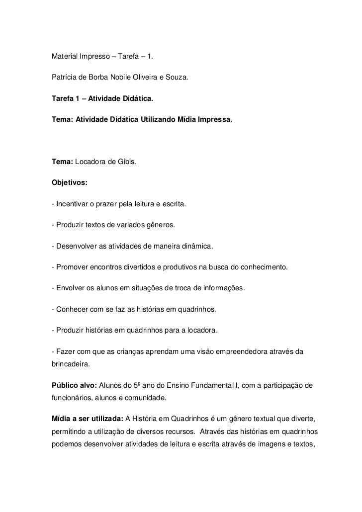 Material Impresso – Tarefa – 1.<br />Patrícia de Borba Nobile Oliveira e Souza.<br />Tarefa 1 – Atividade Didática.<br />T...
