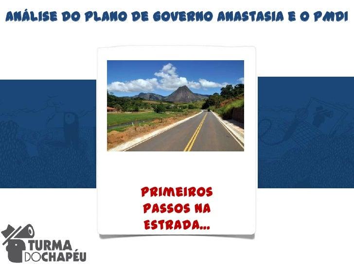 Análise do Plano de Governo Anastasia e o PMDI<br />Primeiros passos na Estrada...<br />