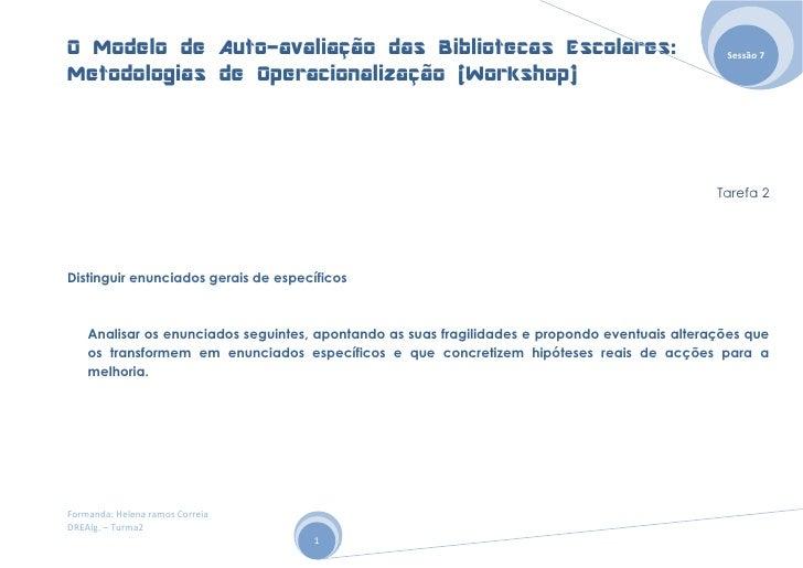 O Modelo de Auto-avaliação das Bibliotecas Escolares:                                            Sessão 7  Metodologias de...