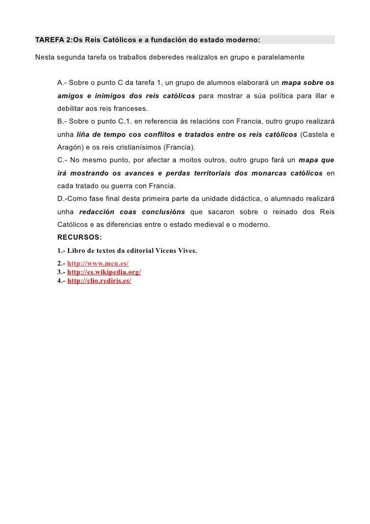 TAREFA 2:Os Reis Católicos e a fundación do estado moderno:Nesta segunda tarefa os traballos deberedes realizalos en grupo...