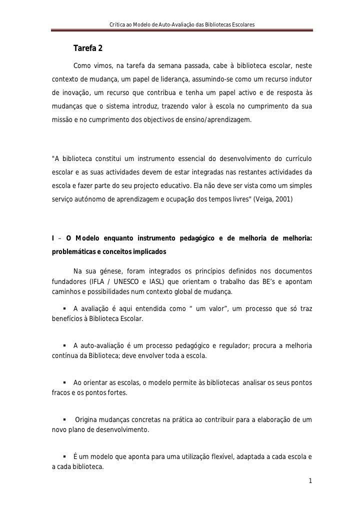 Crítica ao Modelo de Auto-Avaliação das Bibliotecas Escolares           Tarefa 2         Como vimos, na tarefa da semana p...