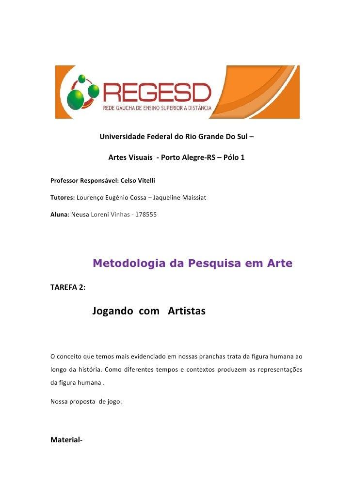Universidade Federal do Rio Grande Do Sul –                     Artes Visuais - Porto Alegre-RS – Pólo 1Professor Responsá...
