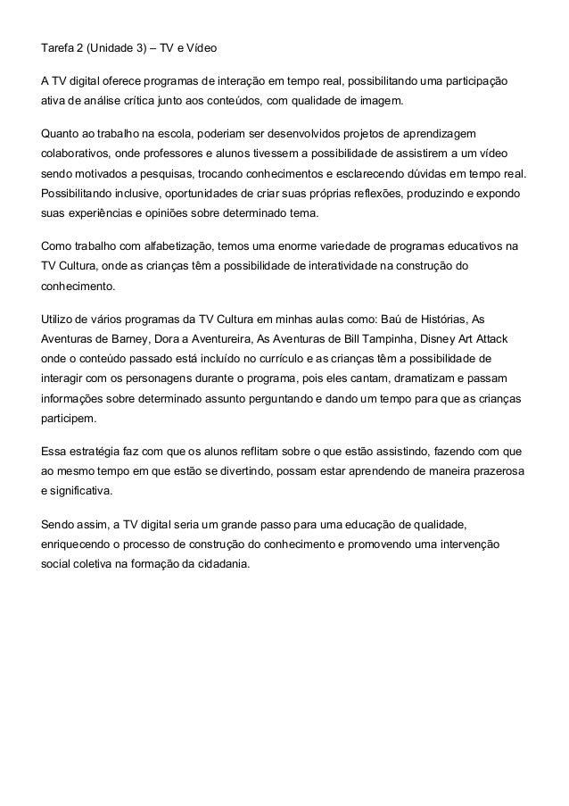 Tarefa 2 (Unidade 3) – TV e Vídeo A TV digital oferece programas de interação em tempo real, possibilitando uma participaç...