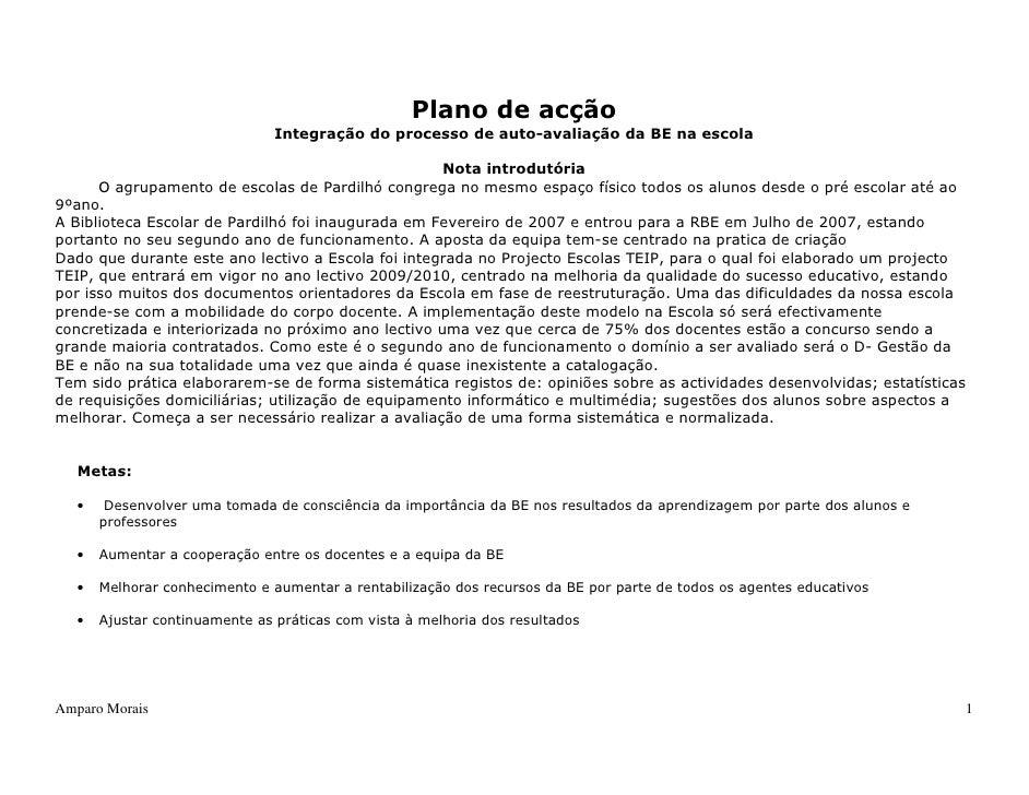 Plano de acção                                 Integração do processo de auto-avaliação da BE na escola                   ...